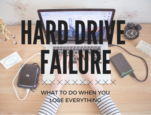 Hard Drive Failure – What To Do When You Lose Everything