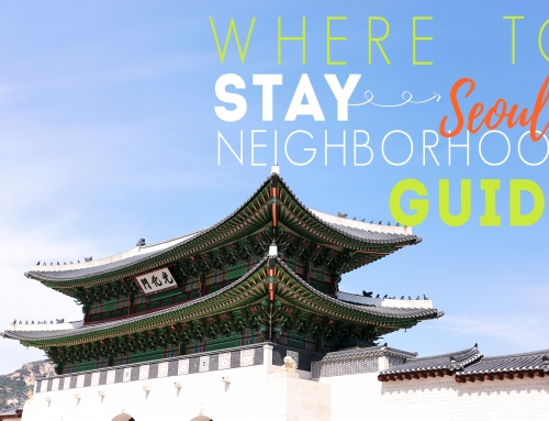 Neighborhood Guide – Where to Stay in Seoul
